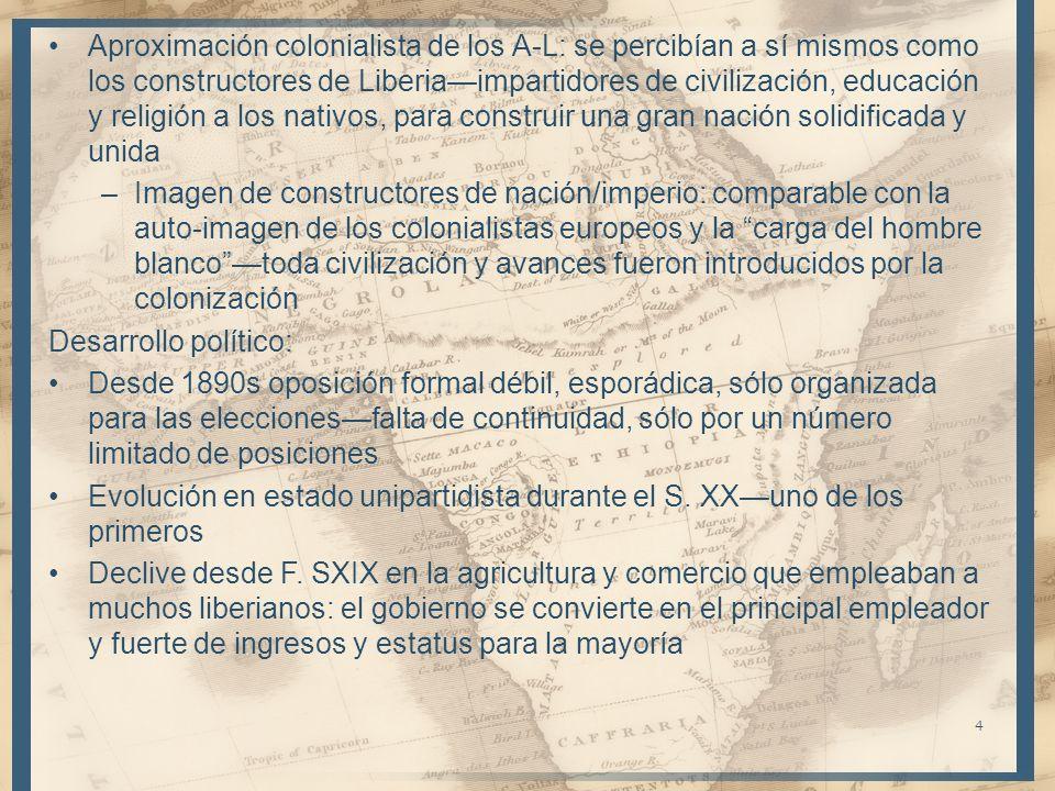 Aproximación colonialista de los A-L: se percibían a sí mismos como los constructores de Liberia—impartidores de civilización, educación y religión a los nativos, para construir una gran nación solidificada y unida