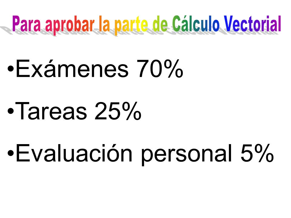 Para aprobar la parte de Cálculo Vectorial