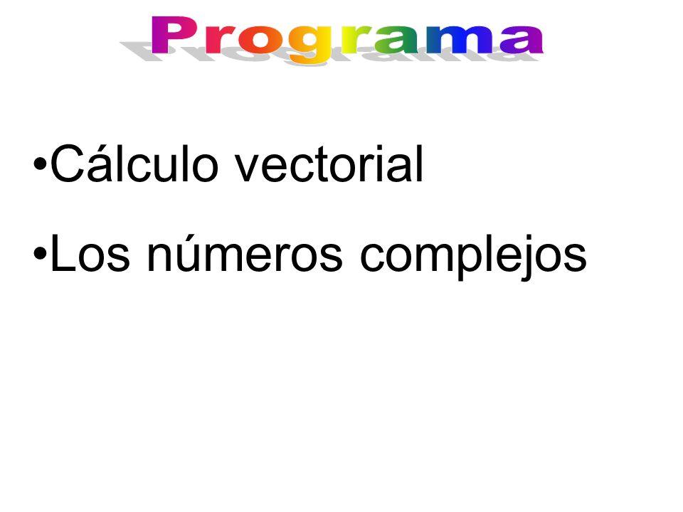 Programa Cálculo vectorial Los números complejos