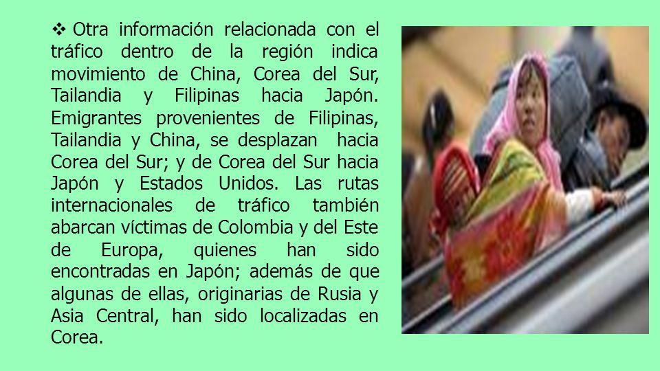Otra información relacionada con el tráfico dentro de la región indica movimiento de China, Corea del Sur, Tailandia y Filipinas hacia Japón.