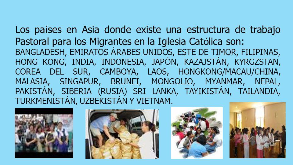 Los países en Asia donde existe una estructura de trabajo Pastoral para los Migrantes en la Iglesia Católica son: