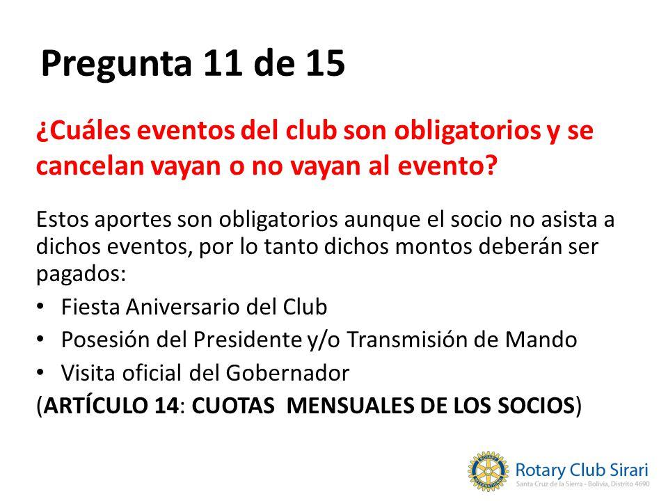 Pregunta 11 de 15 ¿Cuáles eventos del club son obligatorios y se