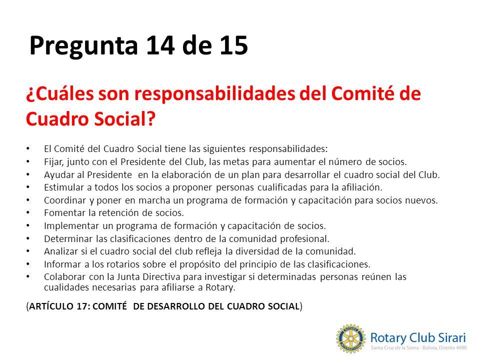 Pregunta 14 de 15 ¿Cuáles son responsabilidades del Comité de