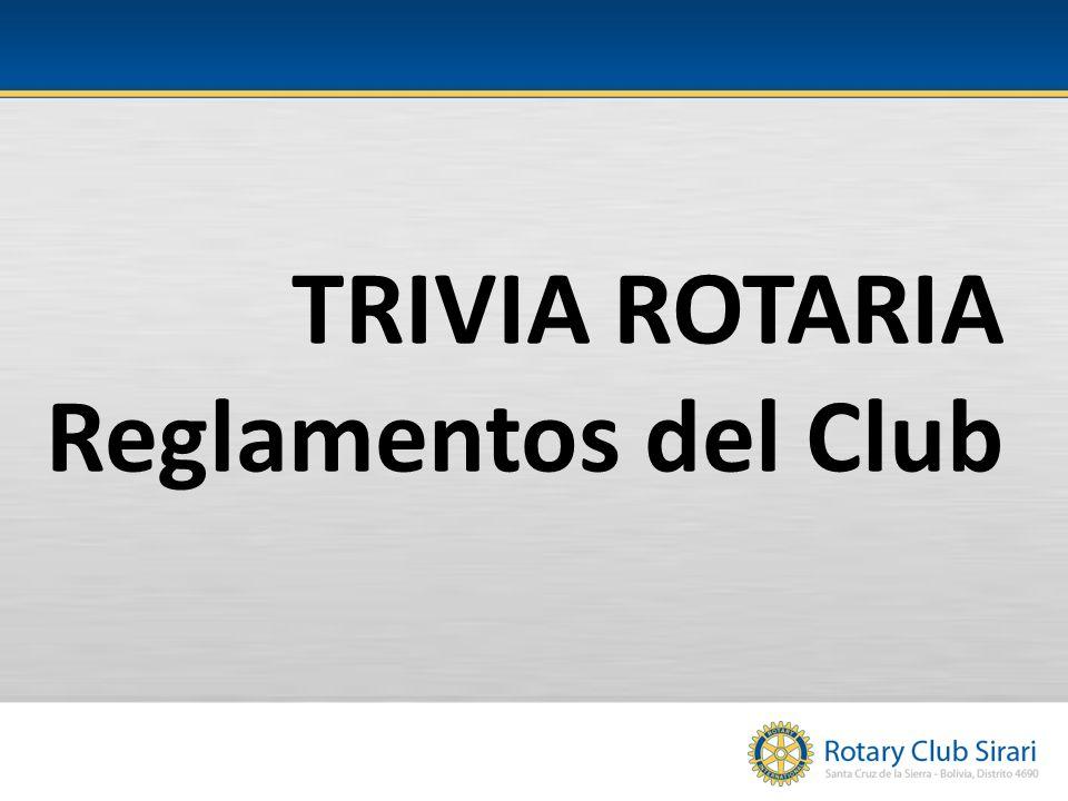 TRIVIA ROTARIA Reglamentos del Club