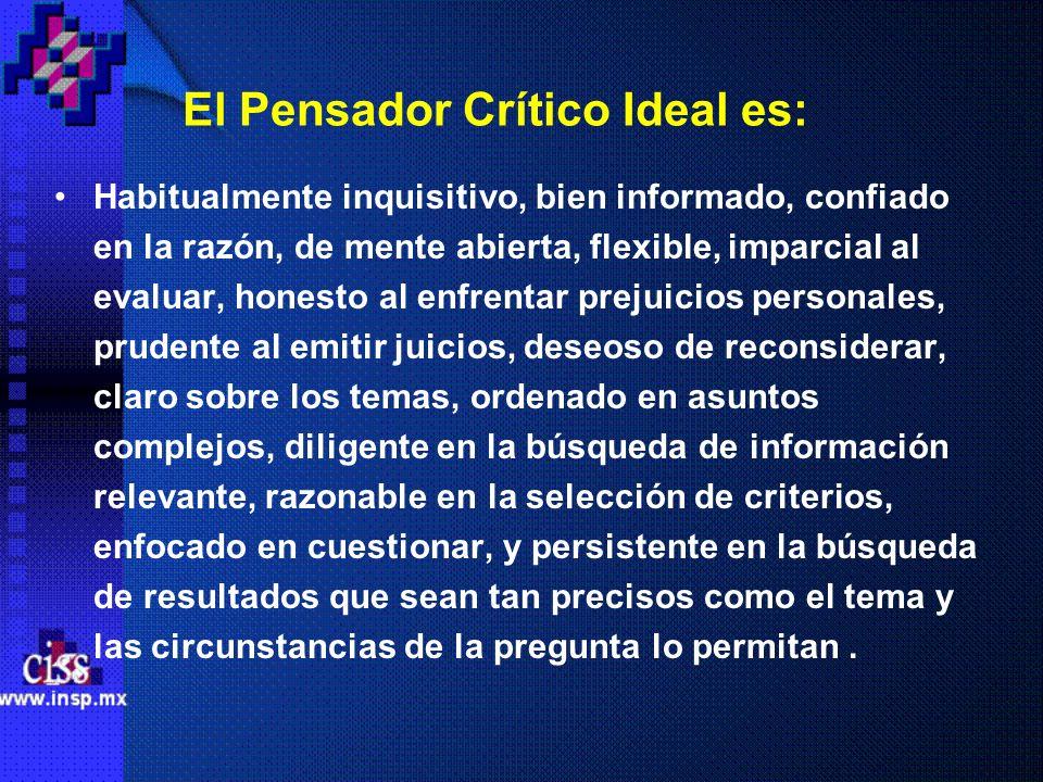 El Pensador Crítico Ideal es: