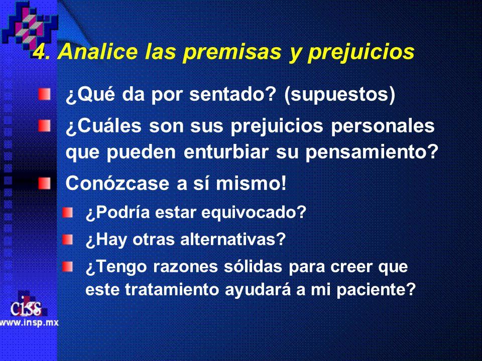 4. Analice las premisas y prejuicios