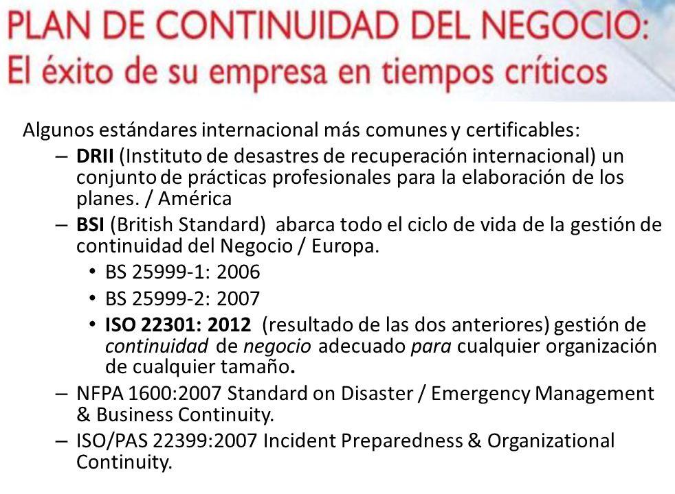 Algunos estándares internacional más comunes y certificables: