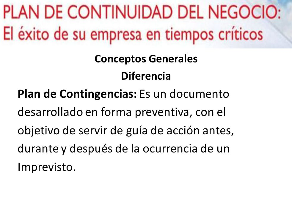 Plan de Contingencias: Es un documento