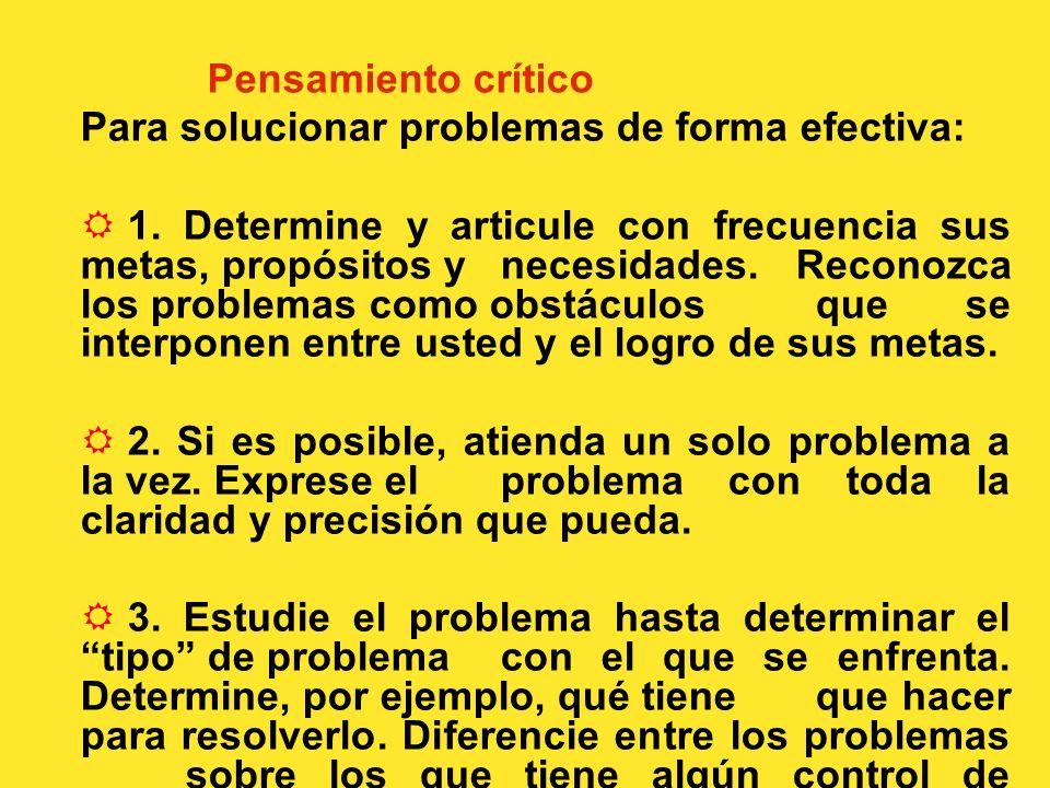 Pensamiento críticoPara solucionar problemas de forma efectiva: