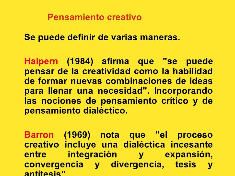 Pensamiento creativo Se puede definir de varias maneras.