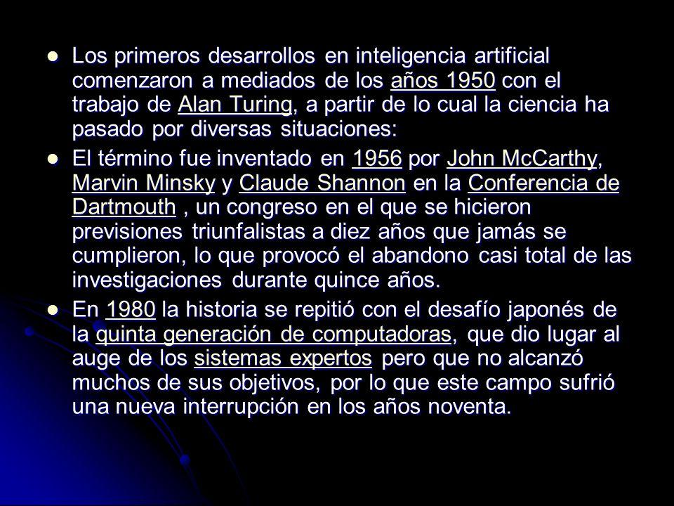 Los primeros desarrollos en inteligencia artificial comenzaron a mediados de los años 1950 con el trabajo de Alan Turing, a partir de lo cual la ciencia ha pasado por diversas situaciones: