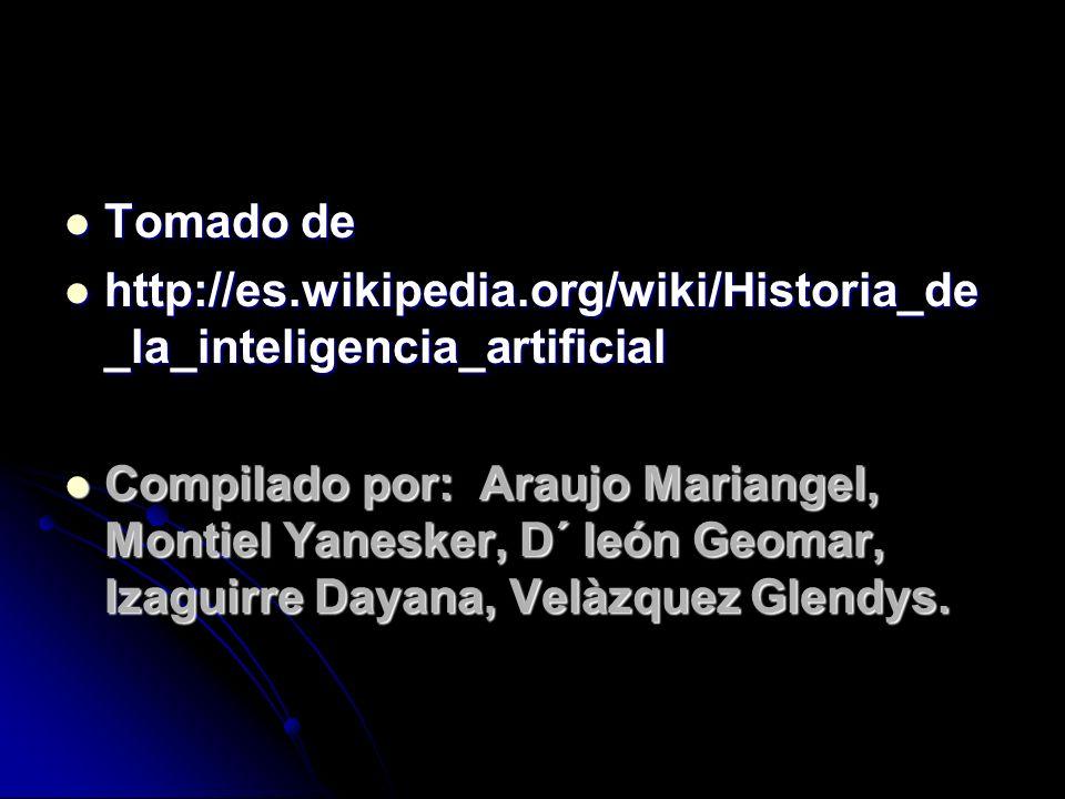 Tomado dehttp://es.wikipedia.org/wiki/Historia_de_la_inteligencia_artificial.