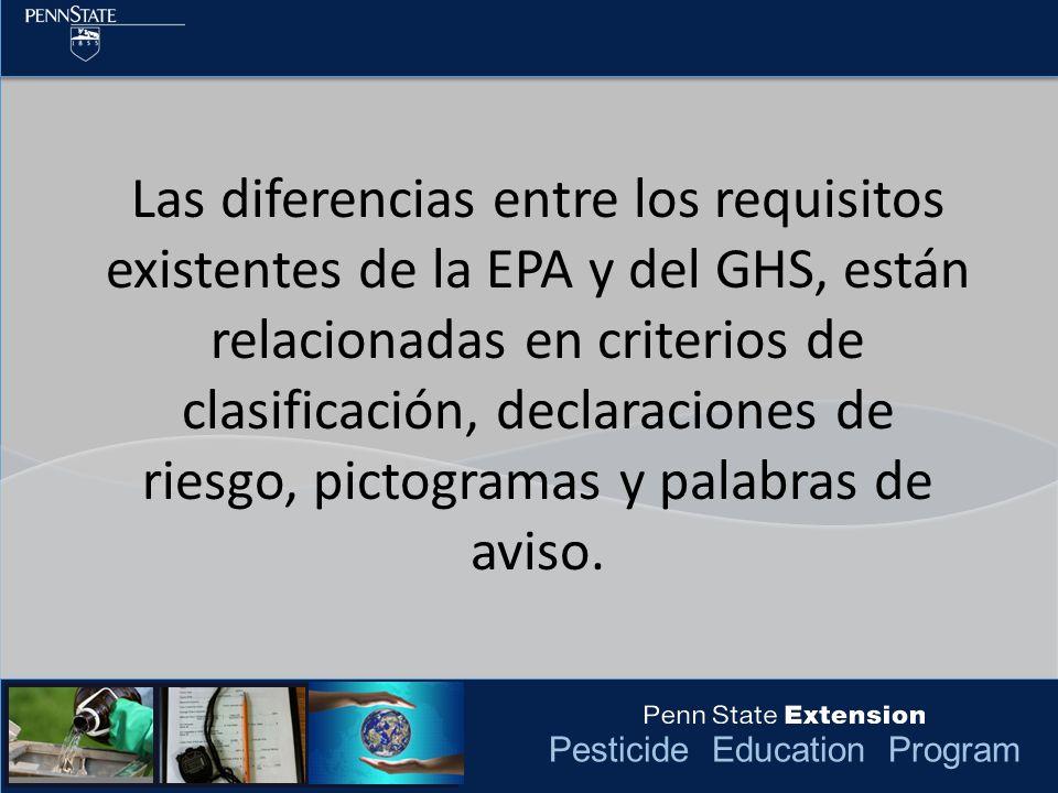 Las diferencias entre los requisitos existentes de la EPA y del GHS, están relacionadas en criterios de clasificación, declaraciones de riesgo, pictogramas y palabras de aviso.