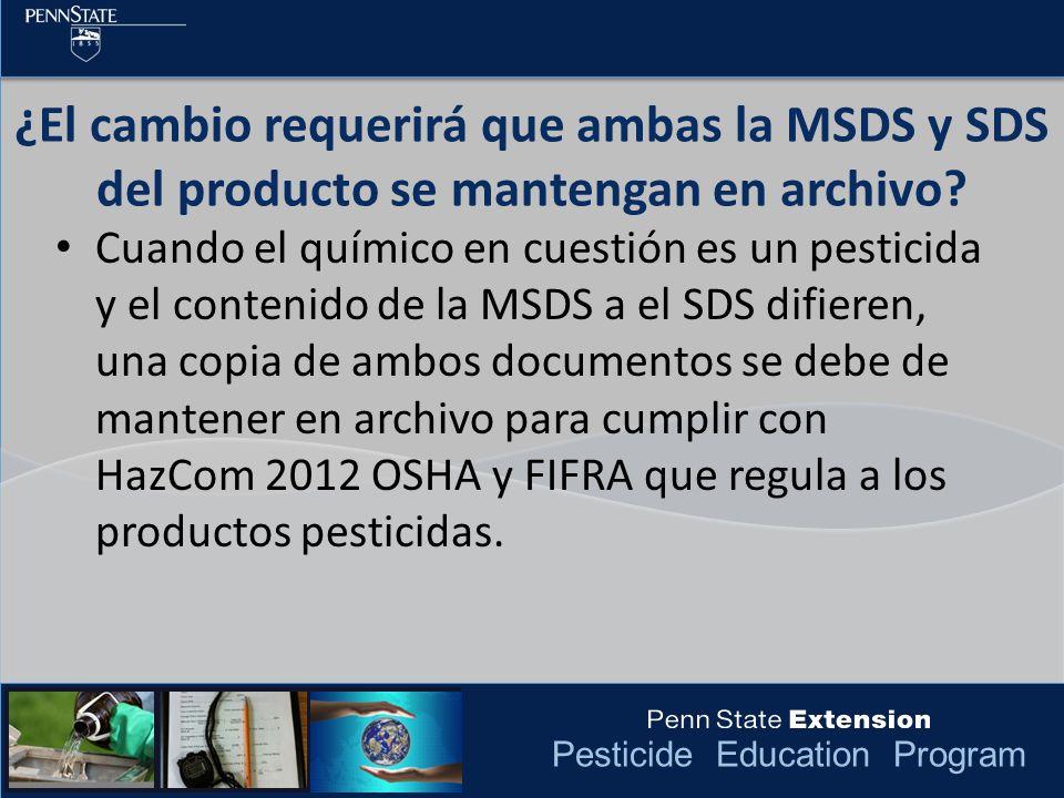 ¿El cambio requerirá que ambas la MSDS y SDS del producto se mantengan en archivo