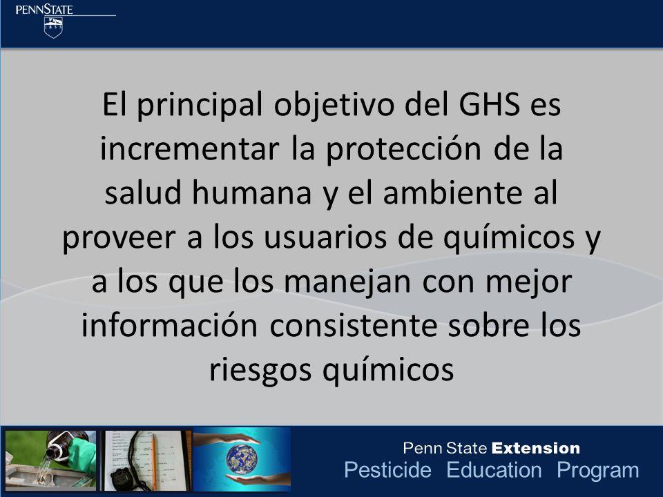 El principal objetivo del GHS es incrementar la protección de la salud humana y el ambiente al proveer a los usuarios de químicos y a los que los manejan con mejor información consistente sobre los riesgos químicos