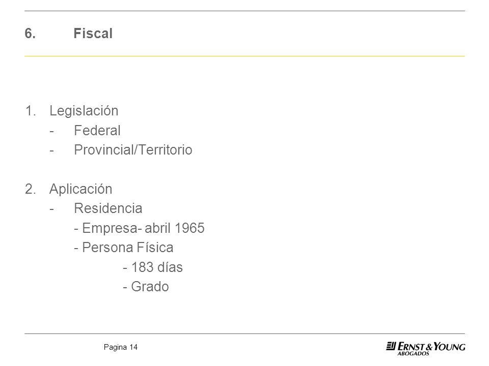 6. Fiscal 1. Legislación - Federal - Provincial/Territorio 2.