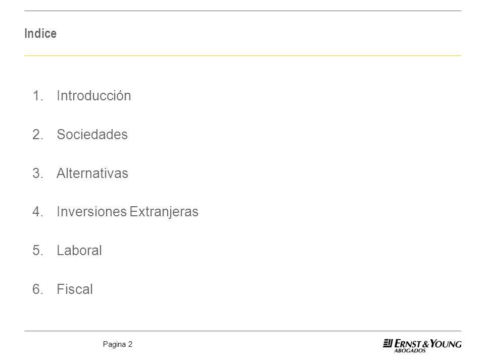 4. Inversiones Extranjeras 5. Laboral 6. Fiscal