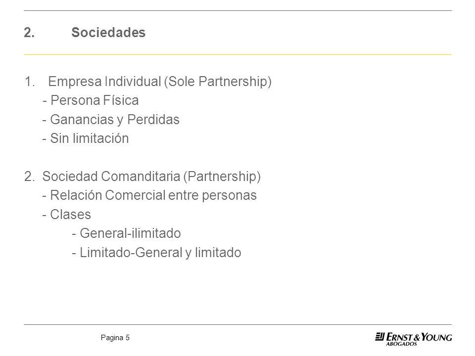 2. Sociedades 1. Empresa Individual (Sole Partnership) - Persona Física. - Ganancias y Perdidas. - Sin limitación.