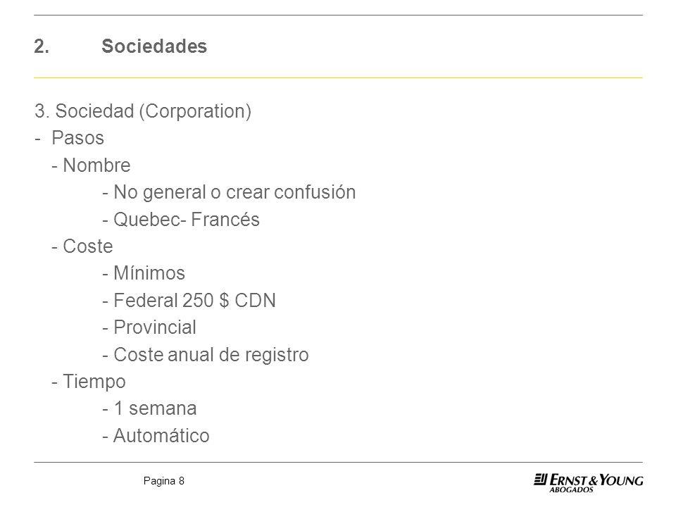 2. Sociedades 3. Sociedad (Corporation) - Pasos. - Nombre. - No general o crear confusión. - Quebec- Francés.