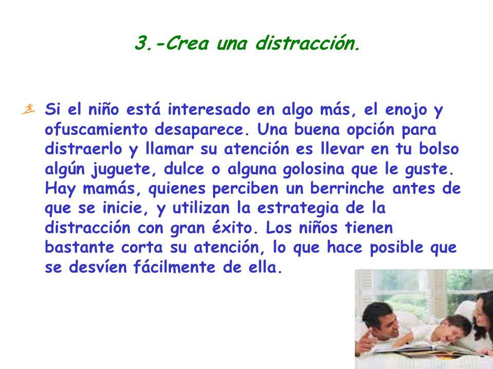 3.-Crea una distracción.