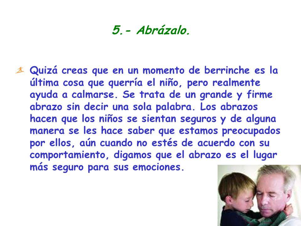 5.- Abrázalo.