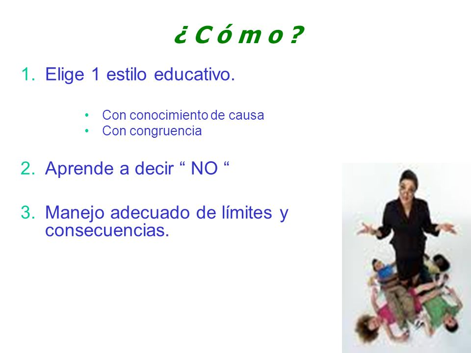¿ C ó m o Elige 1 estilo educativo. Aprende a decir NO