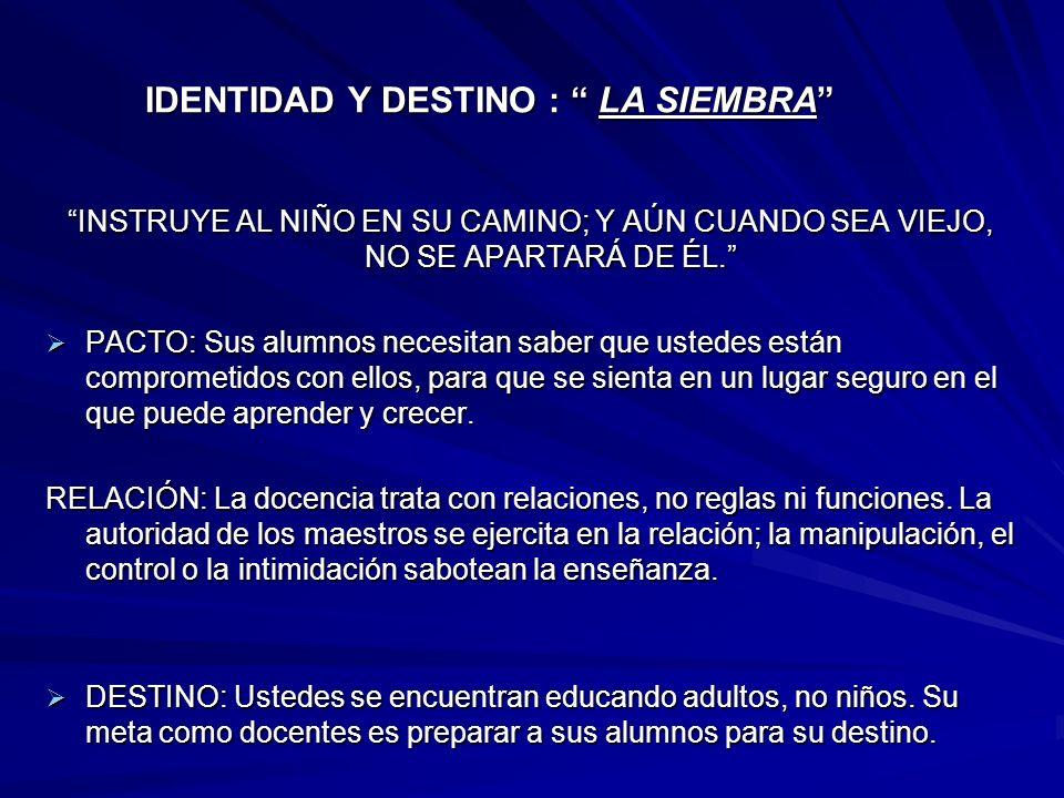 IDENTIDAD Y DESTINO : LA SIEMBRA