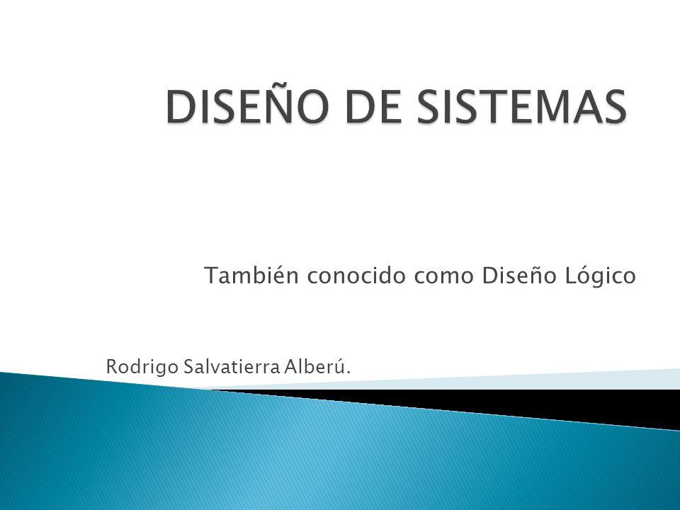 También conocido como Diseño Lógico Rodrigo Salvatierra Alberú.