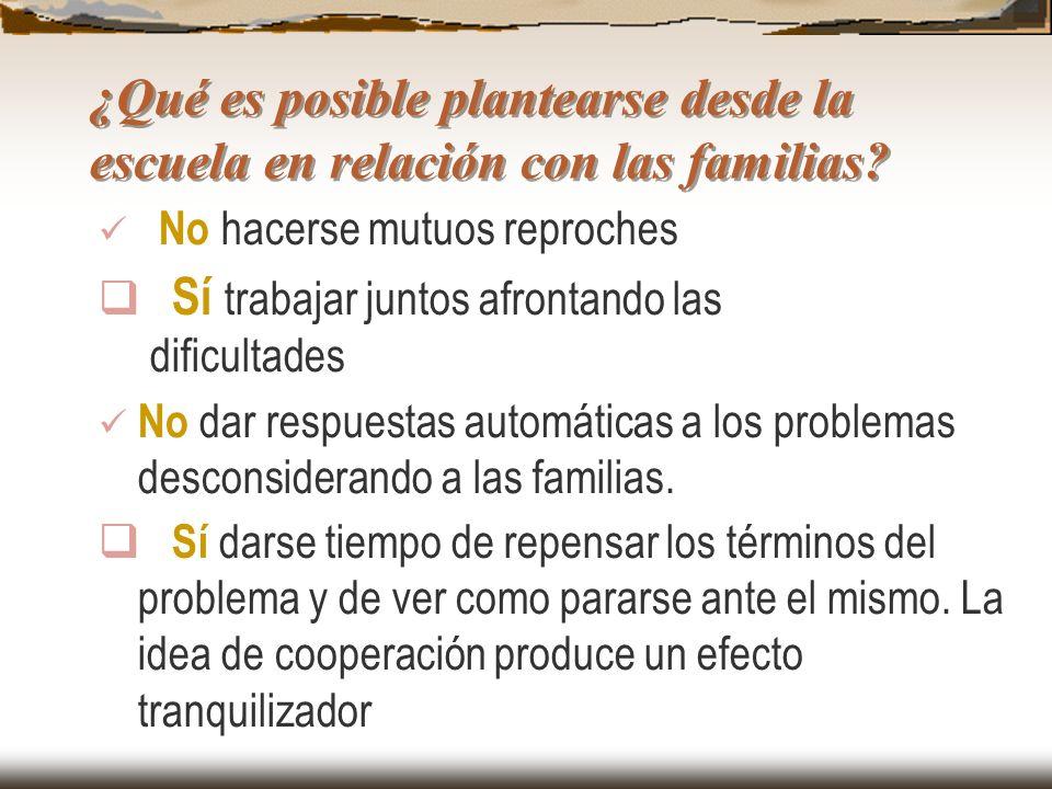 ¿Qué es posible plantearse desde la escuela en relación con las familias