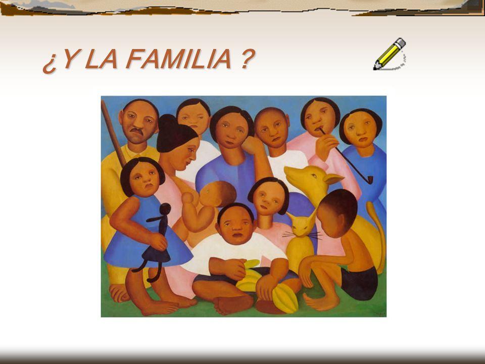 ¿Y LA FAMILIA