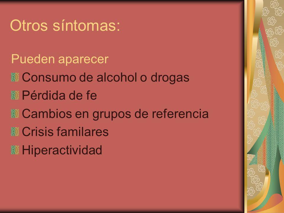 Otros síntomas: Pueden aparecer Consumo de alcohol o drogas