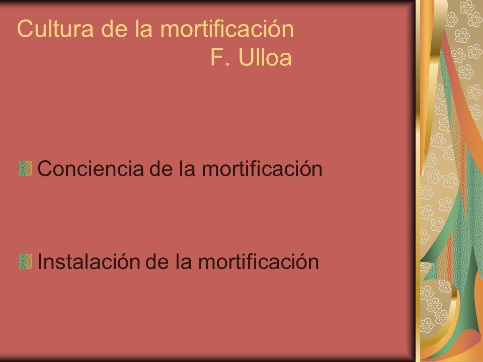 Cultura de la mortificación F. Ulloa