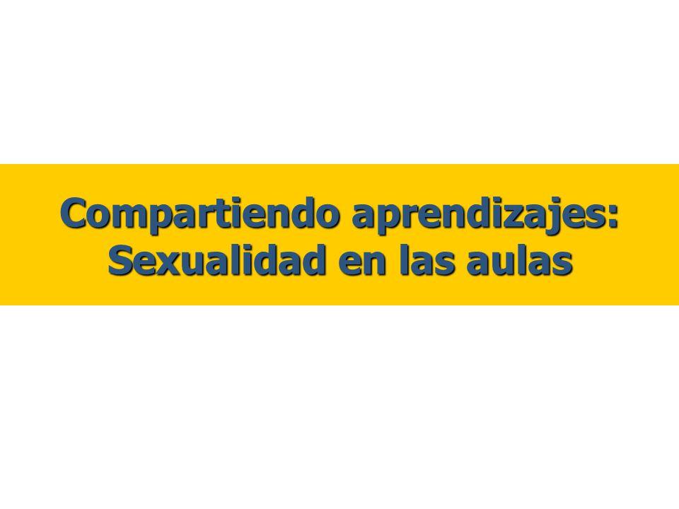 Compartiendo aprendizajes: Sexualidad en las aulas