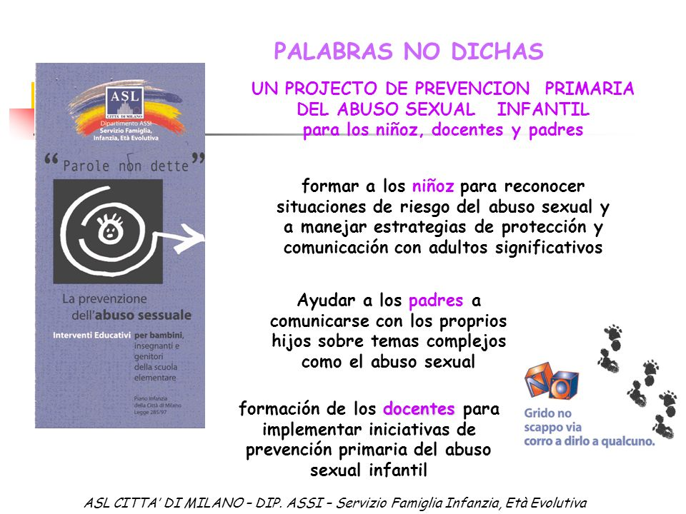 PALABRAS NO DICHAS UN PROJECTO DE PREVENCION PRIMARIA DEL ABUSO SEXUAL INFANTIL para los niñoz, docentes y padres.