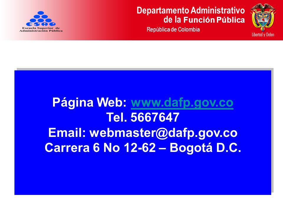 Página Web: www.dafp.gov.co Tel. 5667647. Email: webmaster@dafp.gov.co.