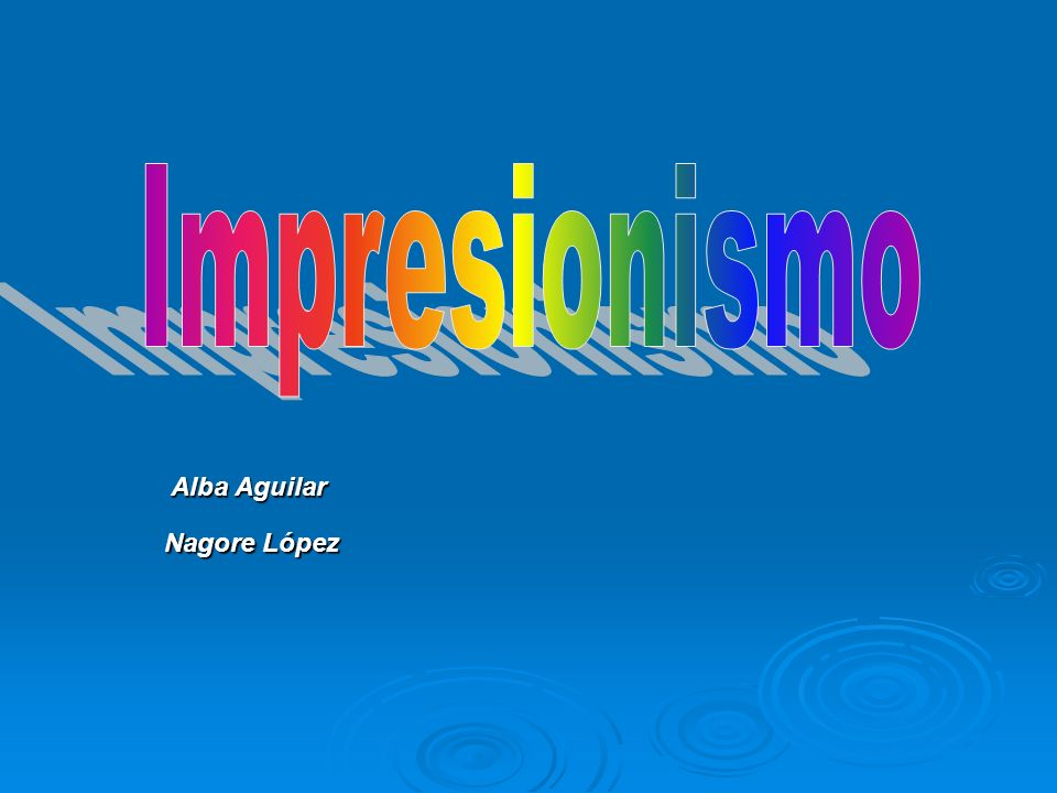 Impresionismo Alba Aguilar Nagore López