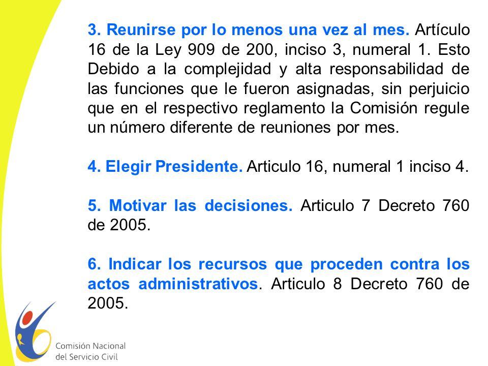 4. Elegir Presidente. Articulo 16, numeral 1 inciso 4.