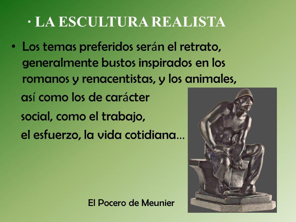 · LA ESCULTURA REALISTA
