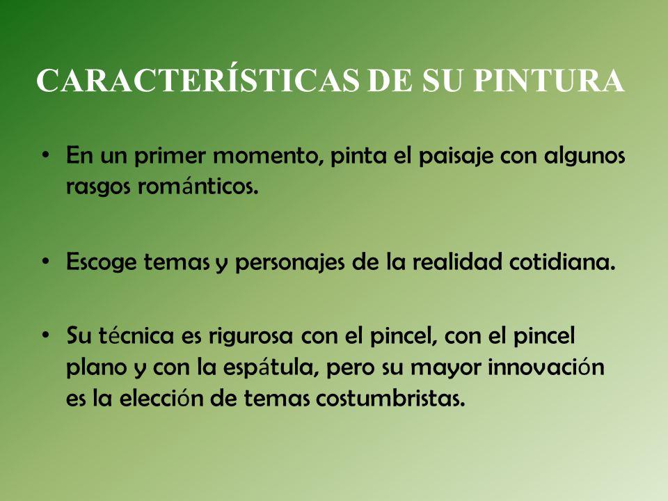 CARACTERÍSTICAS DE SU PINTURA
