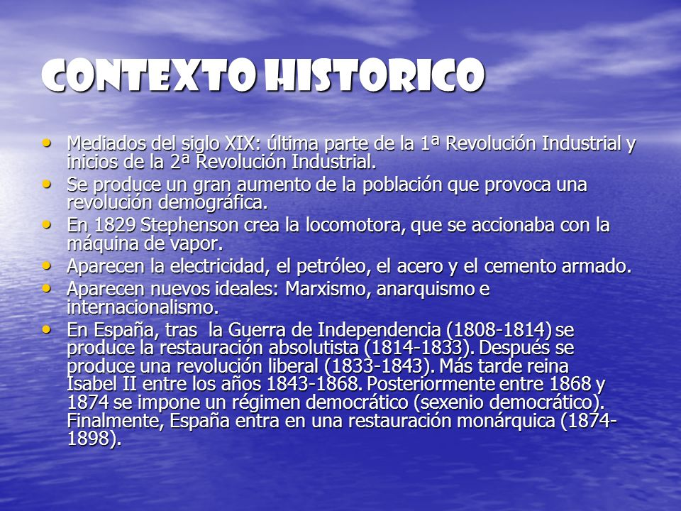 CONTEXTO HISTORICO Mediados del siglo XIX: última parte de la 1ª Revolución Industrial y inicios de la 2ª Revolución Industrial.