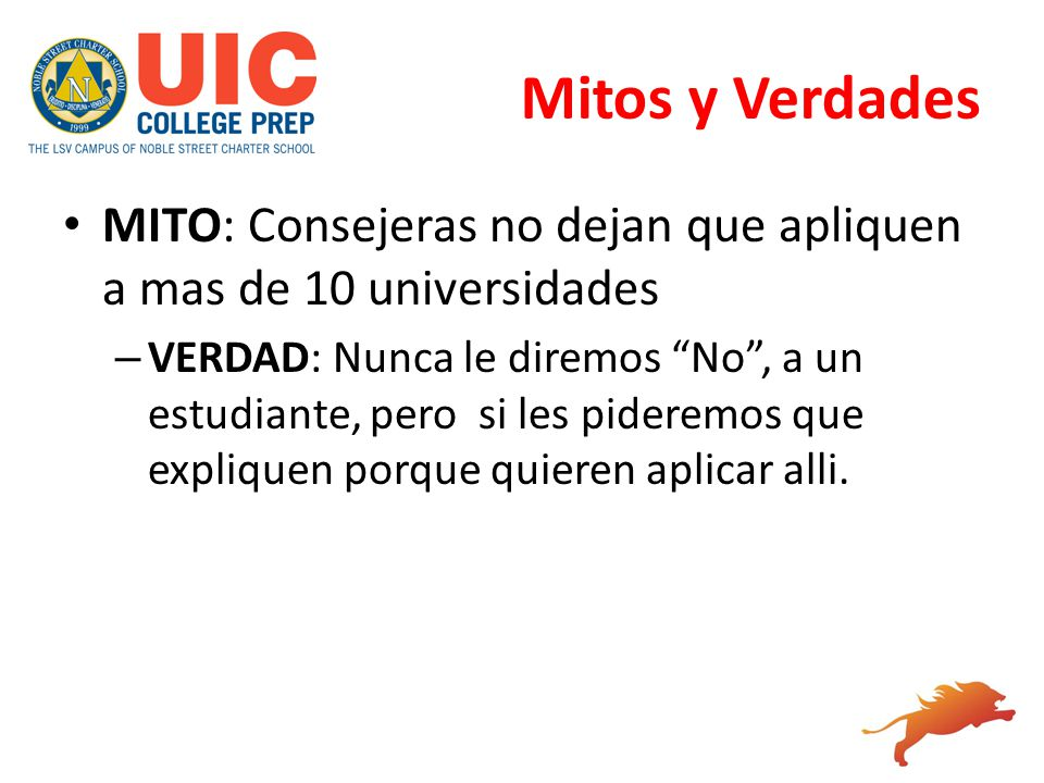 Mitos y Verdades MITO: Consejeras no dejan que apliquen a mas de 10 universidades.