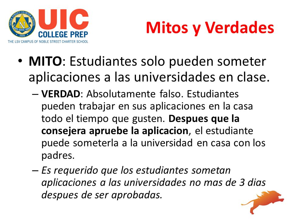 Mitos y Verdades MITO: Estudiantes solo pueden someter aplicaciones a las universidades en clase.
