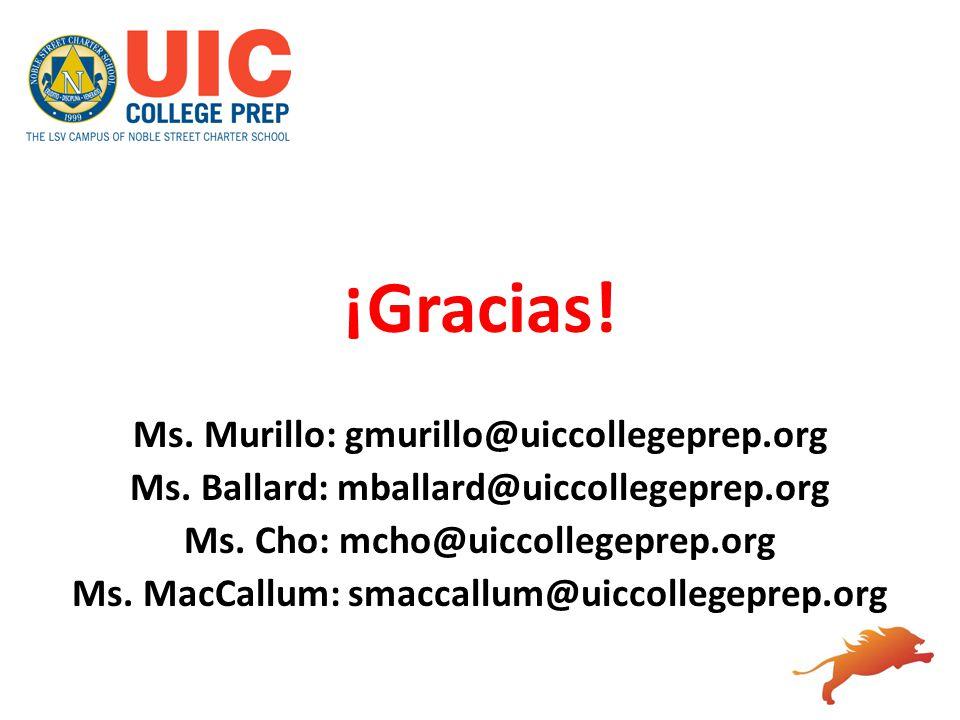 ¡Gracias! Ms. Murillo: gmurillo@uiccollegeprep.org