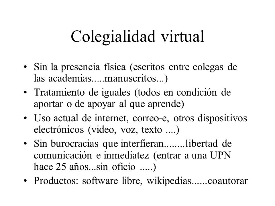 Colegialidad virtual Sin la presencia física (escritos entre colegas de las academias.....manuscritos...)