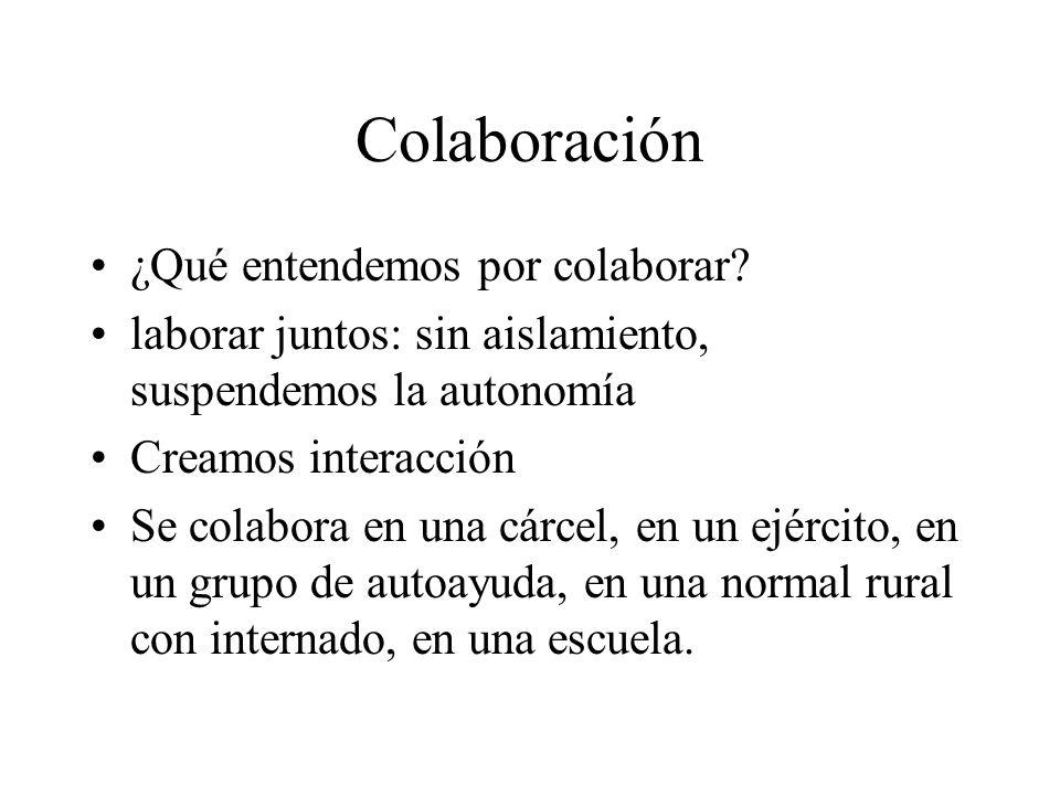 Colaboración ¿Qué entendemos por colaborar