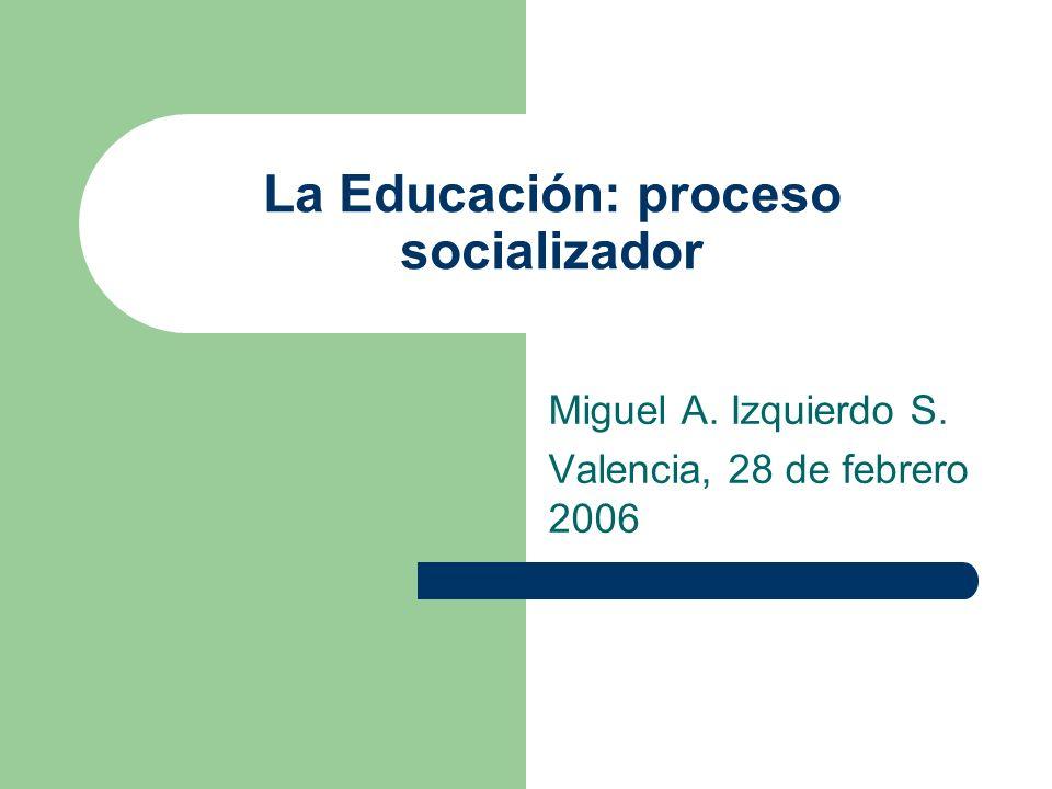 La Educación: proceso socializador