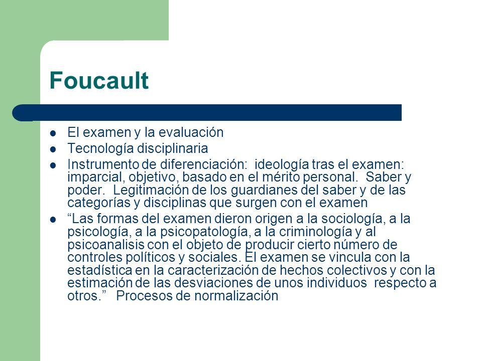 Foucault El examen y la evaluación Tecnología disciplinaria