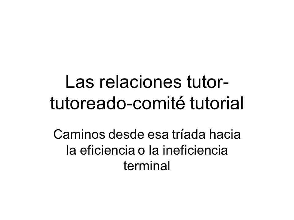 Las relaciones tutor-tutoreado-comité tutorial