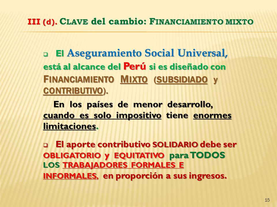 III (d). CLAVE del cambio: FINANCIAMIENTO MIXTO