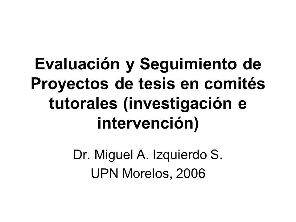 Dr. Miguel A. Izquierdo S. UPN Morelos, 2006